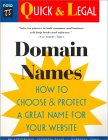 Domain Names : How to Choose and Protect a Great Name for Your Website (Quick & Legal)